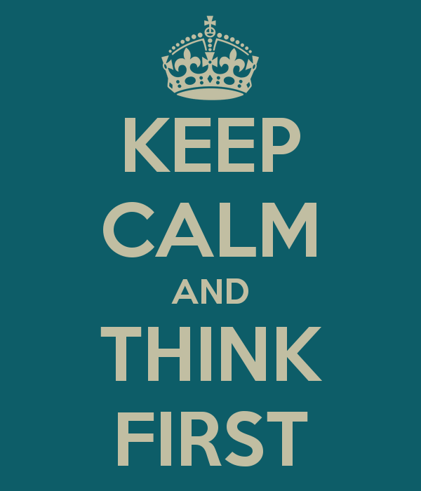 keep-calm-and-think-first-4