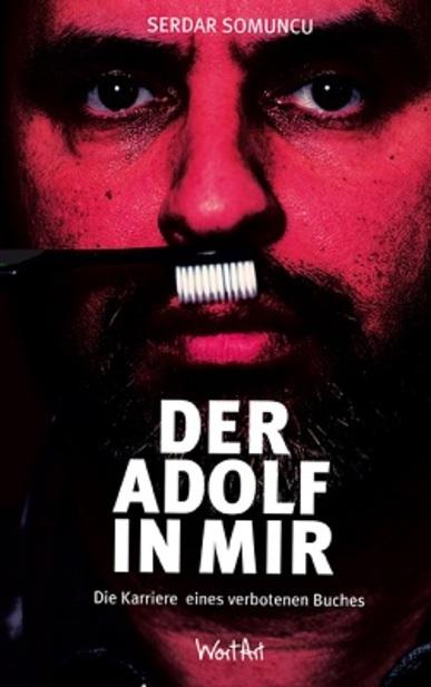 Der Adolf in mir – Die Karriere einer verbotenen Idee