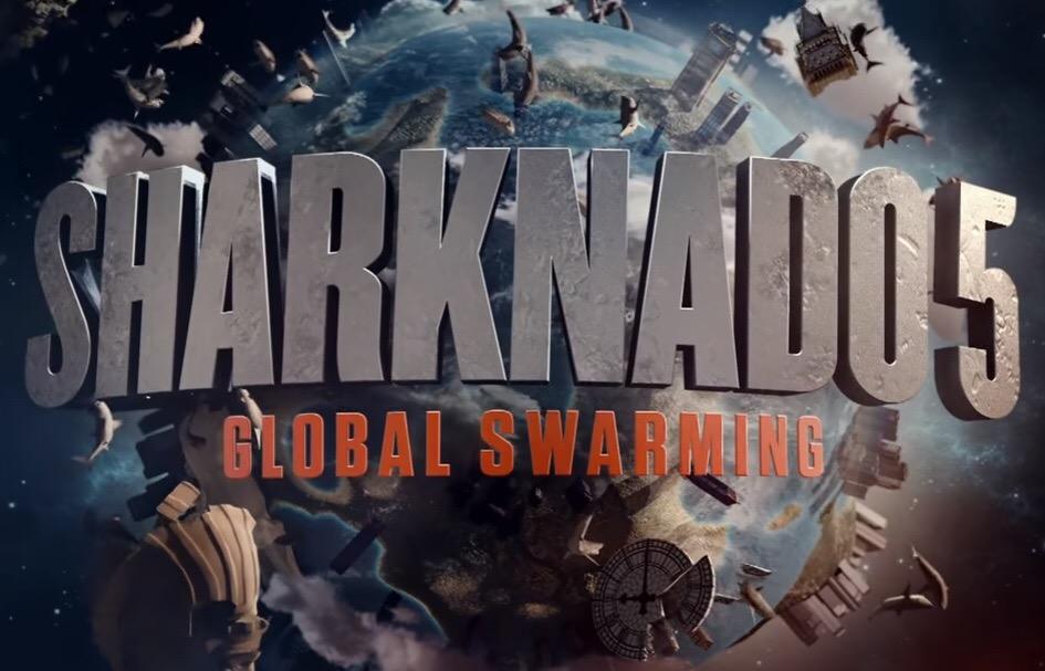 Sharknado 5 – Global Swarming